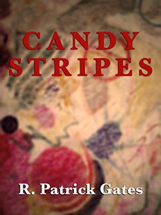 Candy Stripes R. Patrick Gates