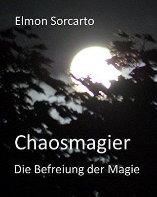 Chaosmagier: Die Befreiung der Magie Elmon Sorcarto
