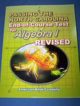 Passing the North Carolina End-of-Grade Test for Algebra 1  by  American Book Company