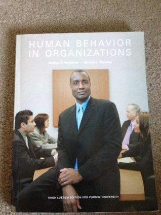 Human Behavior in Organizations - Third Custom Edition for Purdue University  by  Rodney C. Vandeveer