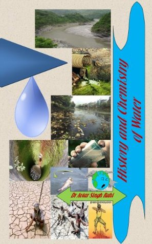 History and Chemistry of Water  by  Dr Avtar Singh Rahi