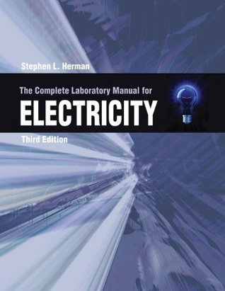 The Complete Lab Manual for Electricity  by  Stephen Herman