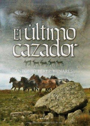 El último cazador  by  Antonio Pérez Henares