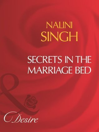 Secrets In The Marriage Bed  by  Nalini Singh
