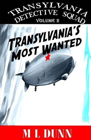 Transylvania Detective Squad: Transylvanias Most Wanted  by  M L Dunn