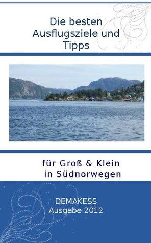 Die besten Ausflugsziele und Tipps für Groß & Klein in Südnorwegen 2012 Manja Kessler