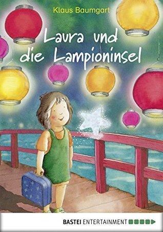 Laura und die Lampioninsel: Band 7 Klaus Baumgart