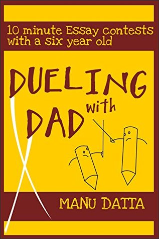 Dueling with Dad  by  Manu Datta