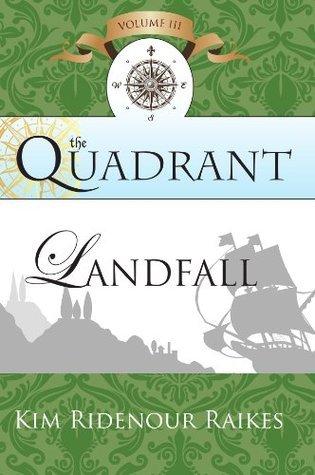 The Quadrant: Landfall  by  Kim Ridenour Raikes