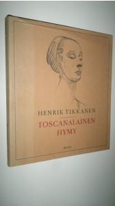 Toscanalainen hymy Henrik Tikkanen