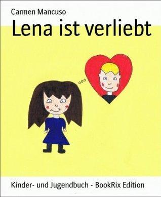 Lena ist verliebt Carmen Mancuso