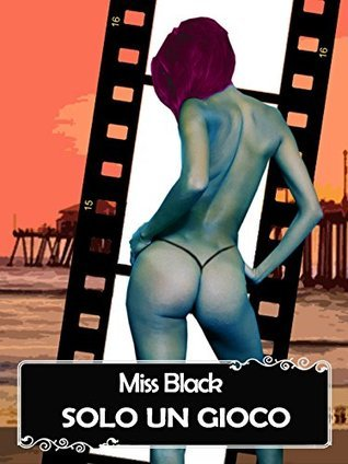 Solo un gioco  by  Miss Black