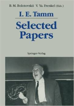 Selected Papers by Igor E. Tamm
