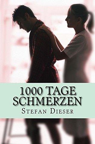 1000 tage Schmerzen Stefan Dieser