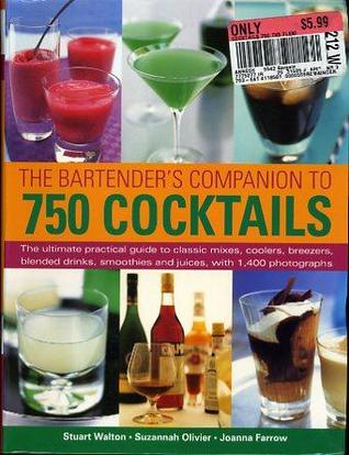 The Bartenders Companion To 750 Cocktails Stualt Walton