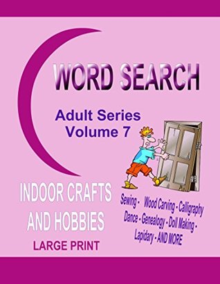 World Search Adult Series Volume 7: Indoor Crafts and Hobbies Kaye Dennan