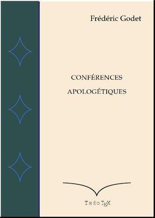Conférences Apologétiques Frédéric Godet