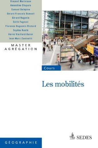 Les mobilités : Agrégation de géographie  by  Vincent Moriniaux