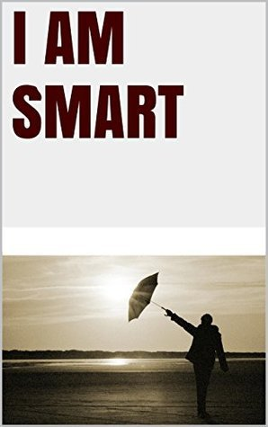 I am smart  by  Lanni Tolls