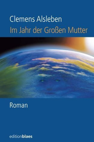 Im Jahr der Großen Mutter  by  Clemens Alsleben
