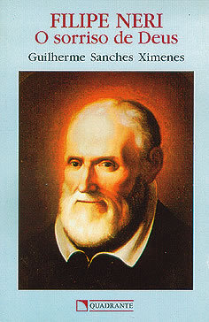 Filipe Neri o sorriso de Deus Guilherme Sanches Ximenes