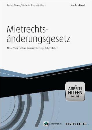Das Mietrechtsänderungsgesetz - mit Arbeitshilfen online: Neue Vorschriften, Kommentierung, Arbeitshilfen Detlef Sterns