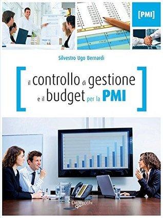 Il controllo di gestione e il budget per la PMI  by  Silvestro Ugo Bernardi