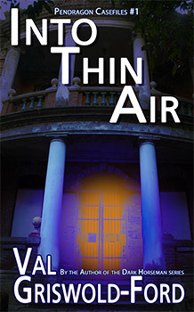 Into Thin Air (Pendragon #1)  by  Val Griswold-Ford