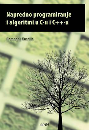 Napredno programiranje i algoritmi u C-u i C++-u  by  Domagoj Kusalić