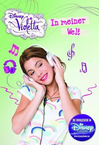 Meine Welt (Violetta, #1) Walt Disney Company
