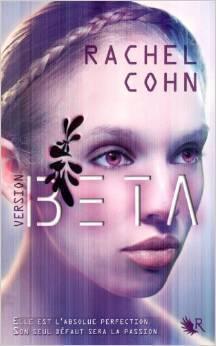 Version BETA (Anexe, #1) Rachel Cohn