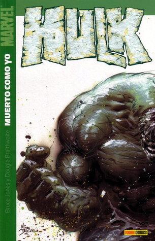 Hulk: Muerto como yo (Hulk Panini Comics, #3) Bruce Jones