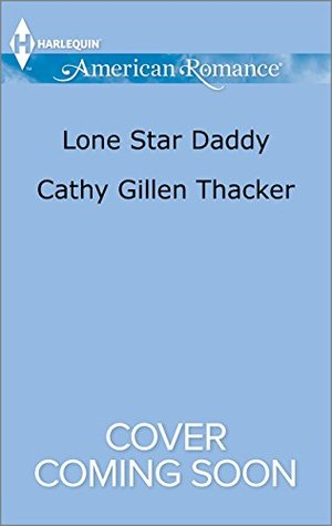 Lone Star Daddy  by  Cathy Gillen Thacker