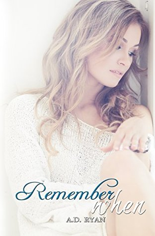 Remember When  by  A.D. Ryan