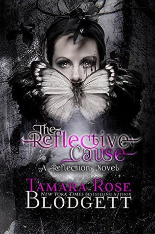 The Reflective Cause (Reflection, #2) Tamara Rose Blodgett