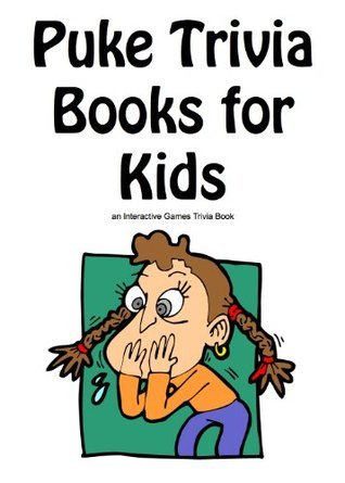 Puke Trivia Books for Kids Ryan James