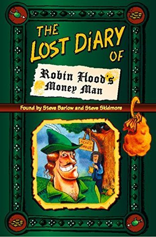 The Lost Diary of Robin Hoods Money Man Steve Barlow