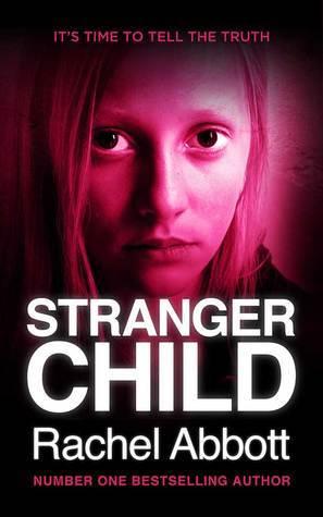 Stranger Child (DCI Tom Douglas #4) Rachel Abbott
