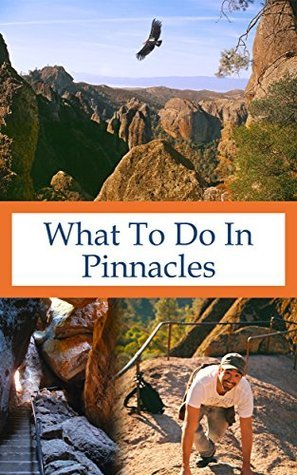 What To Do In Pinnacles Richard Hauser