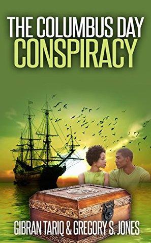 The Columbus Day Conspiracy  by  Gibran Tariq