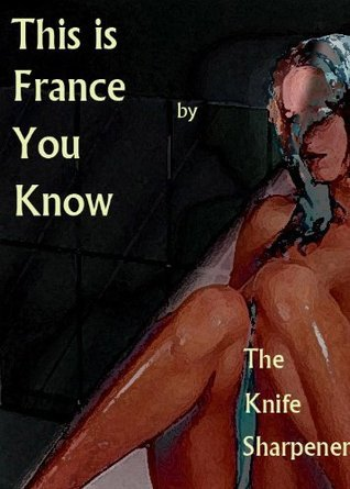 This Is France You Know The Knife Sharpener
