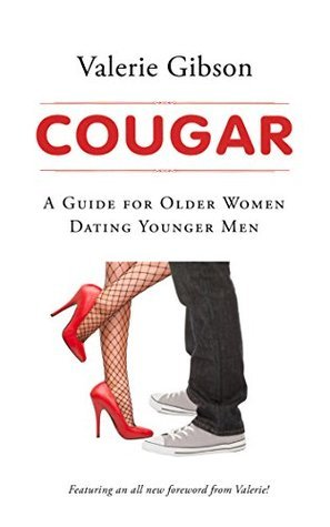 Cougar - A Guide For Older Women Dating Younger Men  by  Valerie Gibson