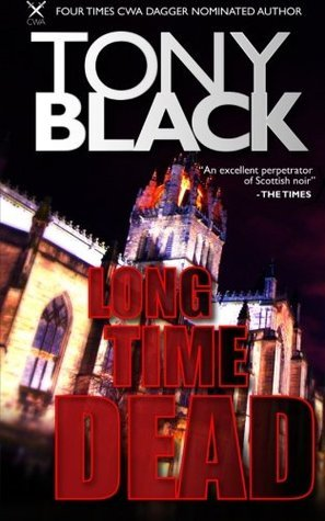 Long Time Dead: a Gus Dury crime thriller (Gus Dury series) (Volume 4)  by  Tony Black