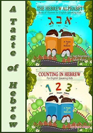 A Taste of Hebrew for English Speaking Kids: Letters and Numbers (Picture Books for Children): The Hebrew Alphabet and Counting in Hebrew Sarah Mazor
