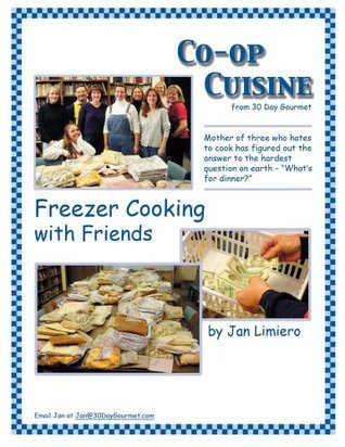 Co-op Cuisine: Freezer Cooking with Friends from 30 Day Gourmet Jan Limiero