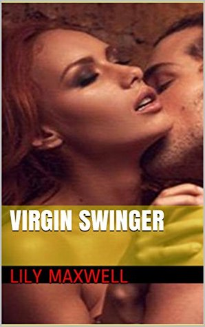 Virgin Swinger  by  Lily Maxwell