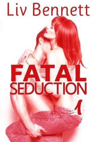 Fatal Seduction 1  by  Liv Bennett