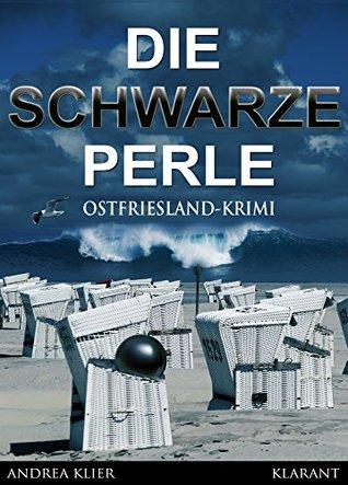 Die schwarze Perle. Ostfrieslandkrimi  by  Andrea Klier