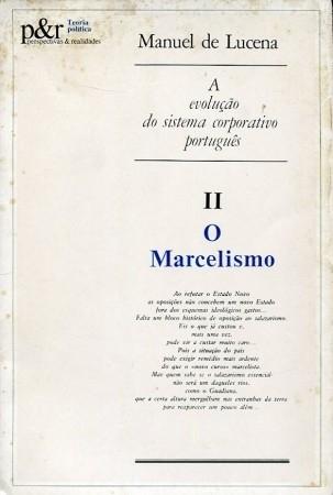 A Evolução do Sistema Corporativo Português: o Marcelismo  by  Manuel de Lucena