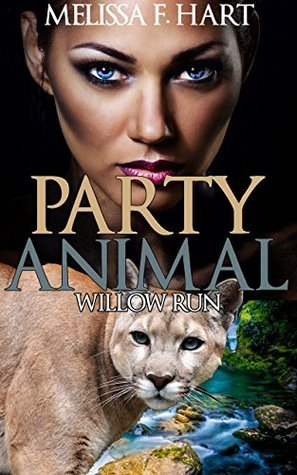 Party Animals: A Paranormal Shifter Romance (Willow Run, Book 5) Melissa F. Hart